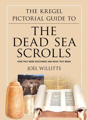 Kregel Pictorial Guide to the Dead Sea Scrolls