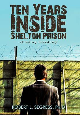 Ten Years Inside Shelton Prison