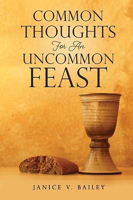 Picture of Common Thoughts For An Uncommon Feast
