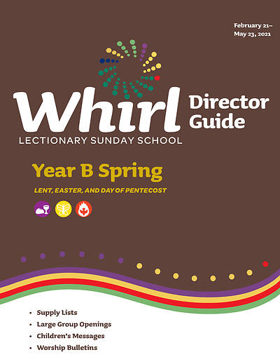 Picture of Whirl Lectionary Director Guide Year B Spring 2021