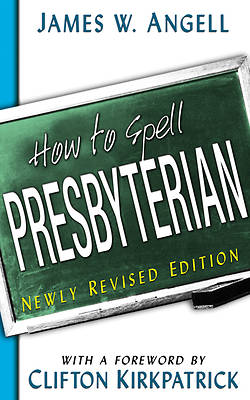 Picture of How to Spell Presbyterian New Revised Edition