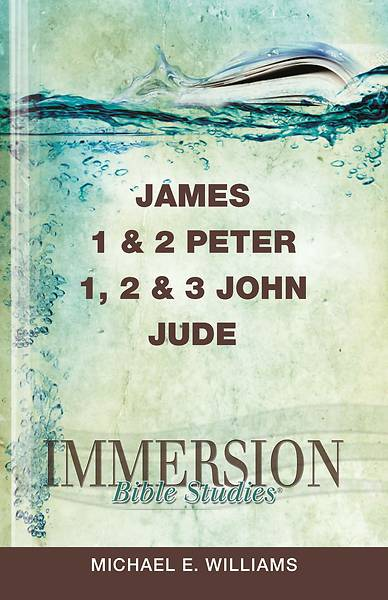 Immersion Bible Studies: James, 1 & 2 Peter, 1, 2 & 3 John, Jude - eBook [ePub]