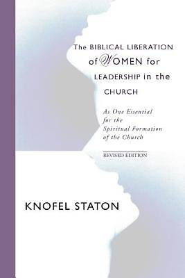 Picture of The Biblical Liberation of Women for Leadership in the Church
