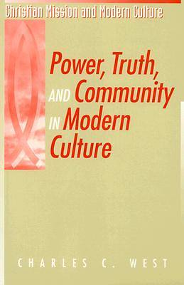 Power, Truth, and Community in Modern Culture
