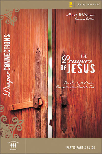 The Prayers of Jesus Participants Guide