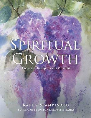 Picture of Spiritual Growth from the Inside to the Outside