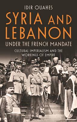 Syria and Lebanon Under the French Mandate
