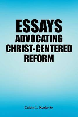 Picture of Essays Advocating Christ-Centered Reform