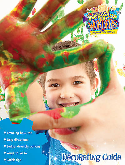 Vacation Bible School (VBS) 2014 Workshop of Wonders Decorating Guide