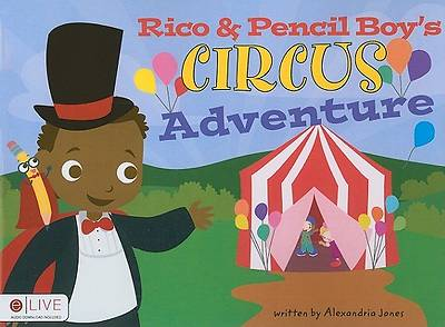 Rico & Pencil Boys Circus Adventure