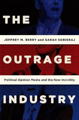 The Outrage Industry