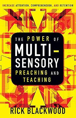 The Power of Multi-Sensory Preaching and Teaching