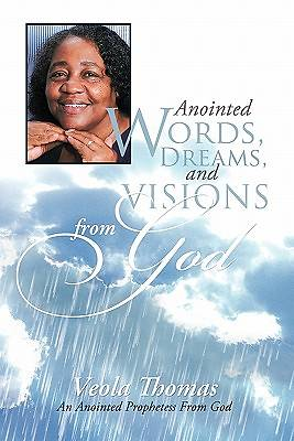 Anointed Words, Dreams, and Visions from God