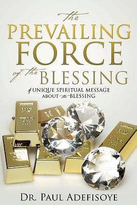 The Prevailing Force of the Blessing