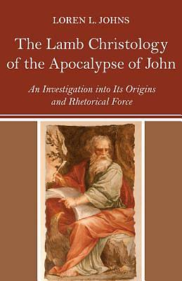 Picture of The Lamb Christology of the Apocalypse of John
