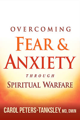 Picture of Overcoming Fear and Anxiety Through Spiritual Warfare