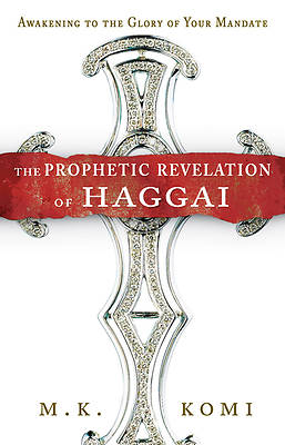 The Prophetic Revelation of Haggai