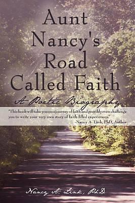 Aunt Nancys Road Called Faith