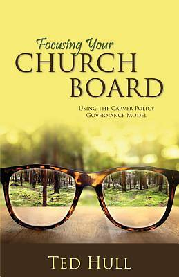 Picture of Focusing Your Church Board Using the Carver Policy Governance Model
