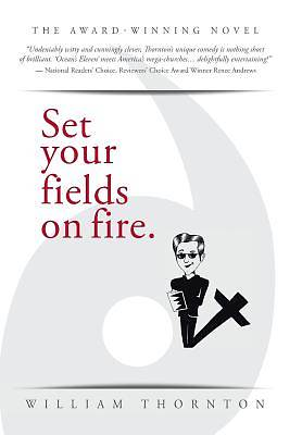 Set Your Fields on Fire.