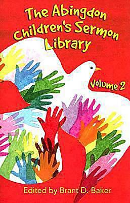Abingdon Childrens Sermon Library, Volume 2