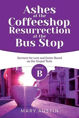Picture of Ashes at the Coffeeshop, Resurrection at the Bus Stop