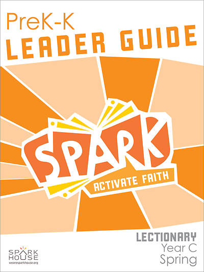 Spark Lectionary PreK-Kindergarten Leader Guide Spring Year C