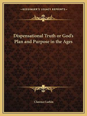Picture of Dispensational Truth or God's Plan and Purpose in the Ages