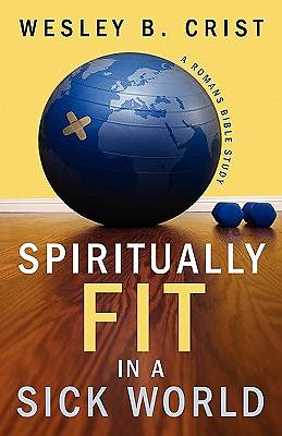 Spiritually Fit in a Sick World