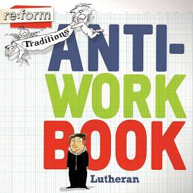 Picture of re:form Traditions Lutheran Anti-Workbook