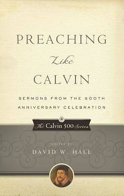 Picture of Preaching Like Calvin