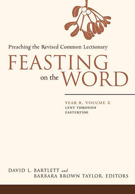 Picture of Feasting on the Word Year B, Volume 2: Lent through Eastertide