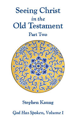 Seeing Christ in the Old Testament (Part Two)