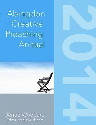 The Abingdon Creative Preaching Annual 2014 - eBook [ePub]