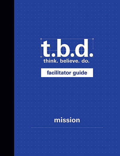Picture of T.B.D. Mission Facilitator Guide