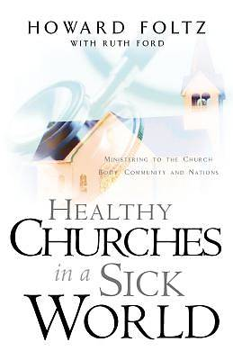 Healthy Churches in a Sick World