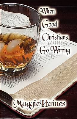 When Good Christians Go Wrong