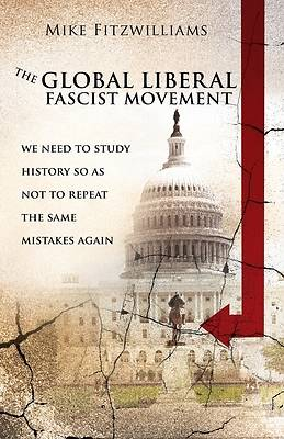 Picture of The Global Liberal Fascist Movement