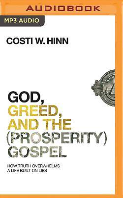 Picture of God, Greed, and the (Prosperity) Gospel MP3 CD
