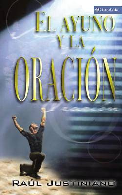 El Ayuno y la Oracion / Fasting and Prayer