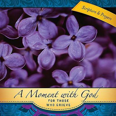 Picture of A Moment with God for Those Who Grieve - eBook [ePub]