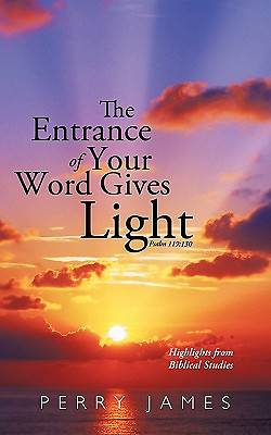 The Entrance of Your Word Gives Light Psalm 119