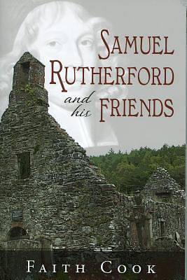 Samuel Rutherfor and His Friends
