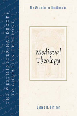 Picture of The Westminster Handbook to Medieval Theology