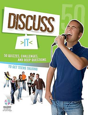 Discuss It - 50 Quizzes, Challenges, and Deep Questions to Get Teens Talking