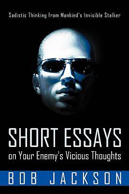 Short Essays on Your Enemys Vicious Thoughts