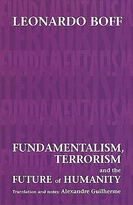 Picture of Fundamentalism, Terrorism and the Future of Humanity