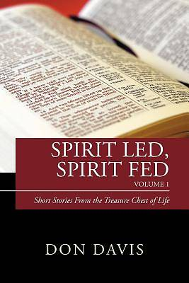 Spirit Led, Spirit Fed Volume 1