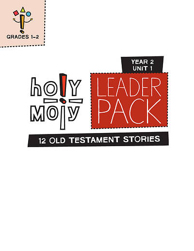 Holy Moly Grades K-2 Leader Guide Year 2 Unit 1