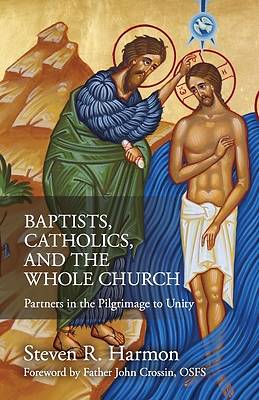 Picture of Baptists, Catholics, and the Whole Church